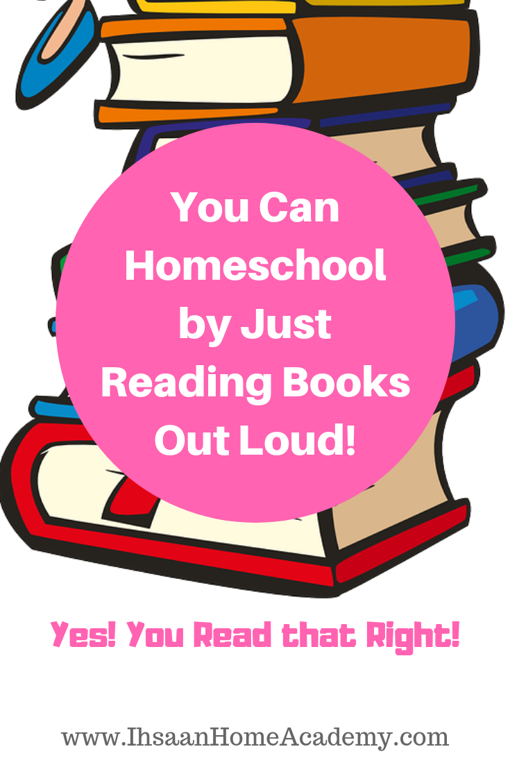 You Can Homeschool By Just Reading Books Out Loud Ihsaan