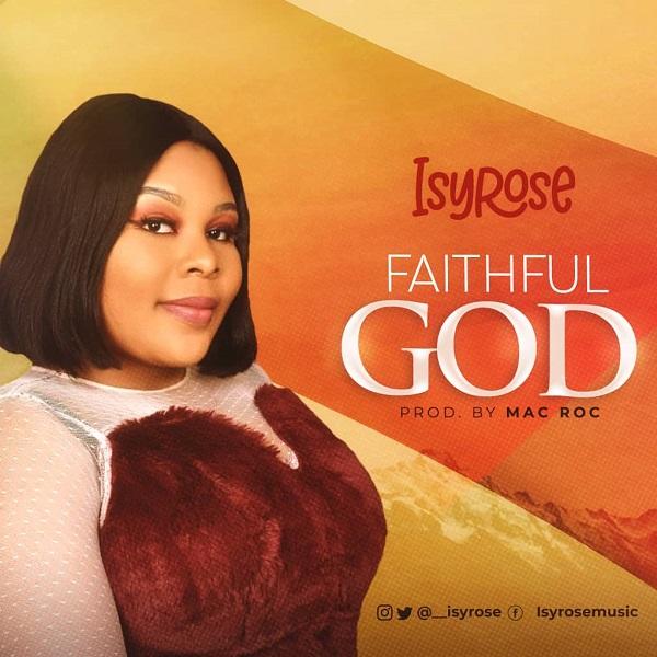 Isyrose - Faithful God Mp3 Download