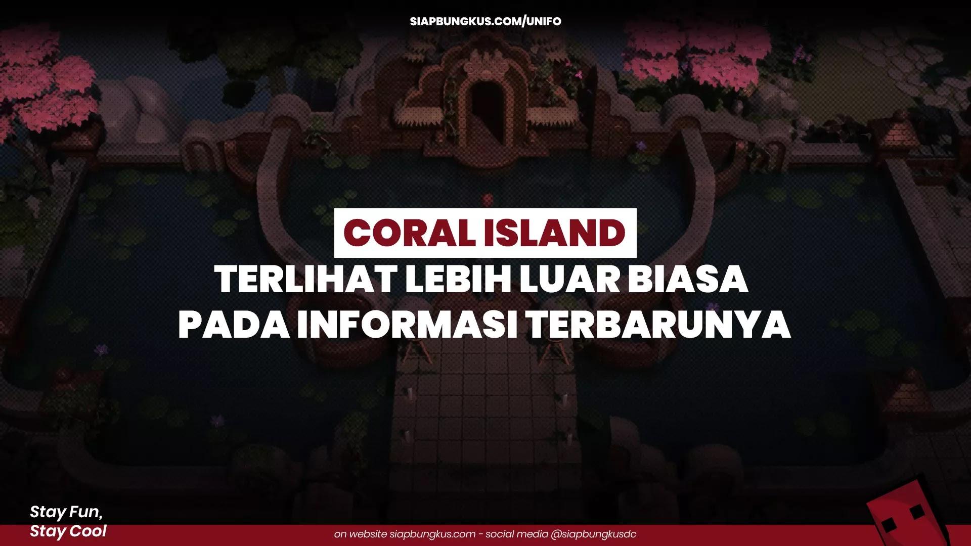 Coral Island Terlihat Lebih Luar Biasa Pada Informasi Terbarunya