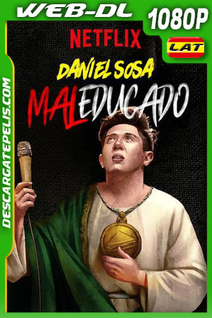 Daniel Sosa Maleducado (2019) WEB-DL 1080p Latino