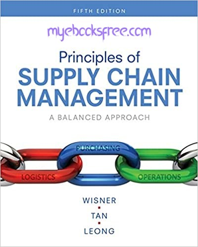 Principles of Supply Chain Management Pdf Book 5e by Wisner, Tan, Leong