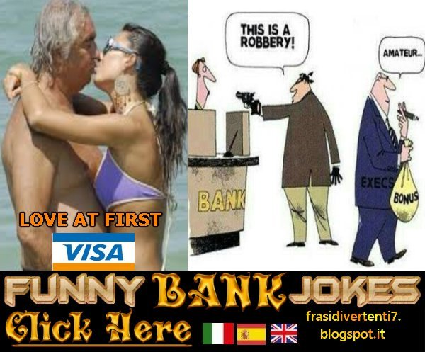http://frasidivertenti7.blogspot.it/2017/07/funny-bank-jokes.html