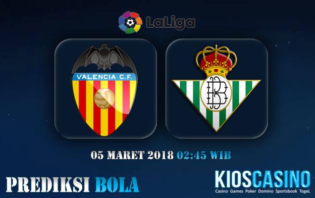 Prediksi Skor Valencia vs Real Betis 05 Maret 2018