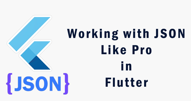parsing-json-like-pro-in-flutter