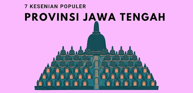 7 Kesenian Tradisional Jawa Tengah yang Populer