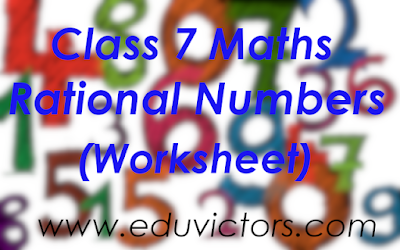 CBSE Class 7 Maths - Chapter 9 - Rational Numbers (Worksheet)(#class7Maths)(#eduvictors)