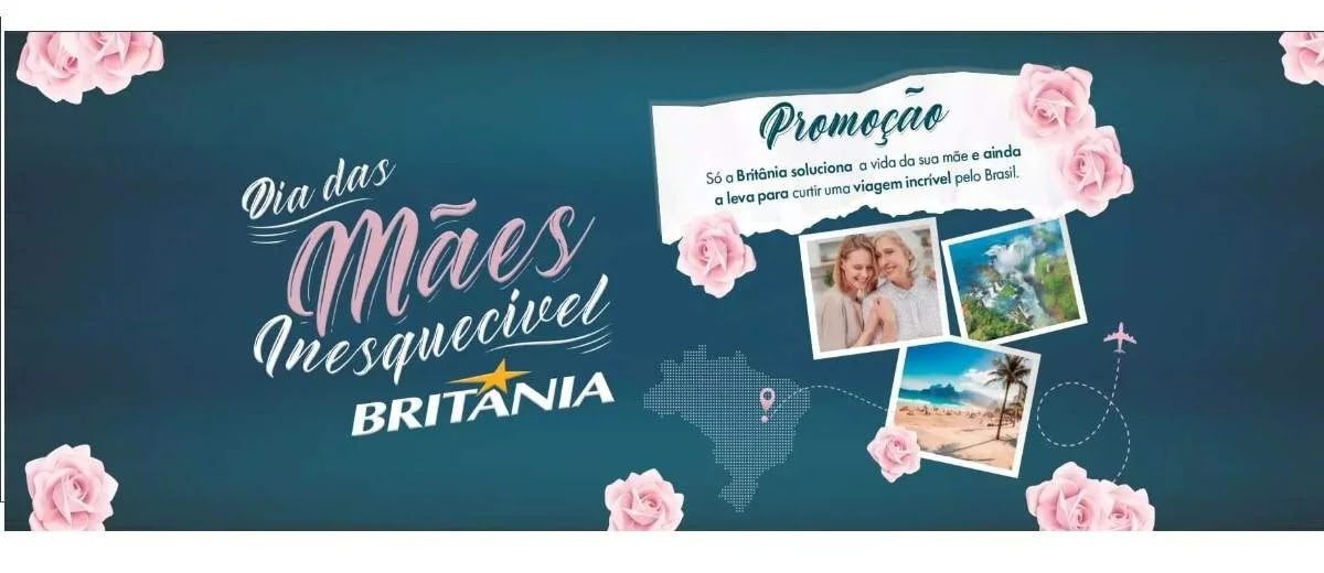 Promoção Britânia Dia das Mães 2020 Inesquecível Viagem - Cadastrar Produtos