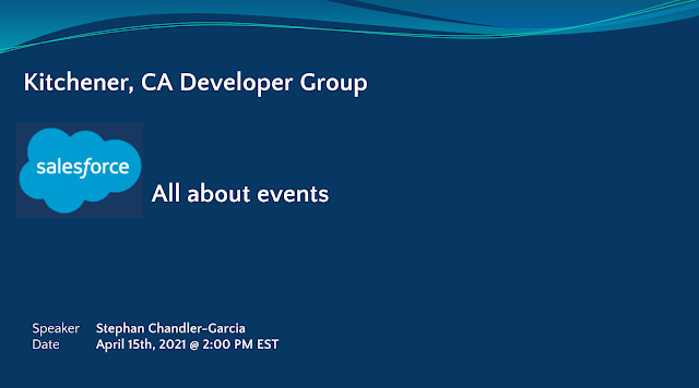 Kitchener Canada Developer Group Event: All about events by Stephan Chandler-Garcia