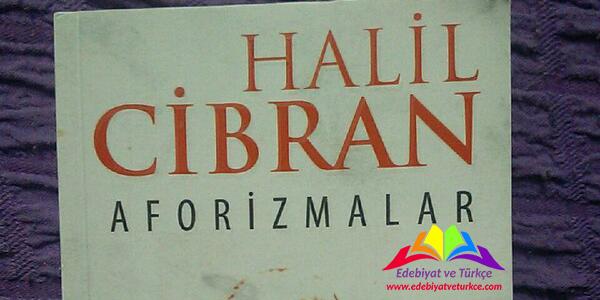 """""""Aforizmalar"""" - Halil Cibran"""
