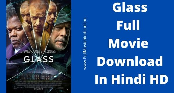 Glass Full Movie Download In Hindi HD 720p