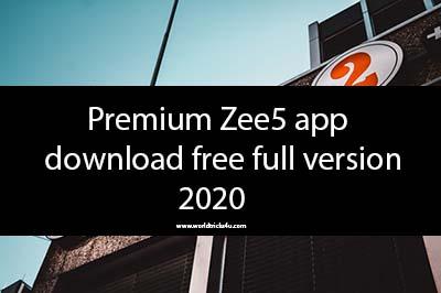 Premium zee5 app download free full version 2020