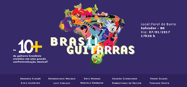 Brasil Guitarras dia 07 na Barra