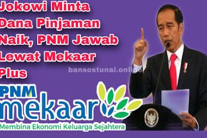 Jokowi Minta Dana Pinjaman Naik, PNM Jawab Lewat Mekaar Plus