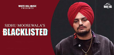 BLACKLISTED LYRICS – SIDHU MOOSE WALA