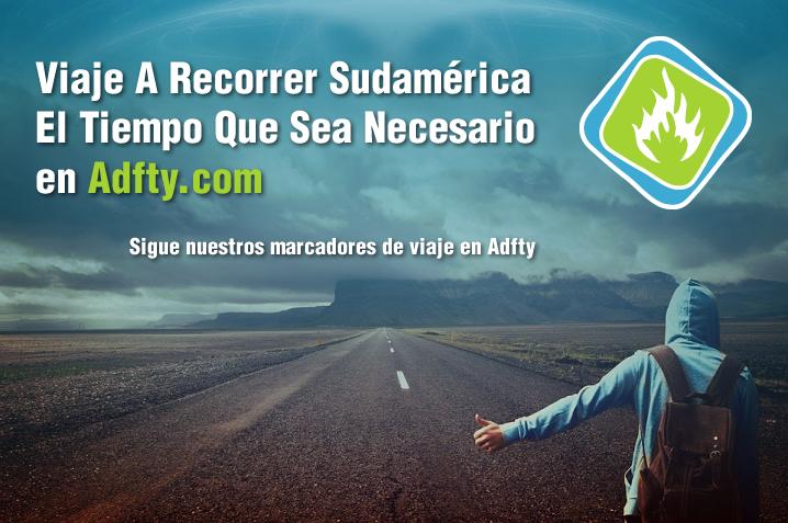 Viaje a Recorrer Sudamérica. El Tiempo que sea Necesario en Adfty.com