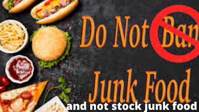 Do not ban foods and not stock junk food
