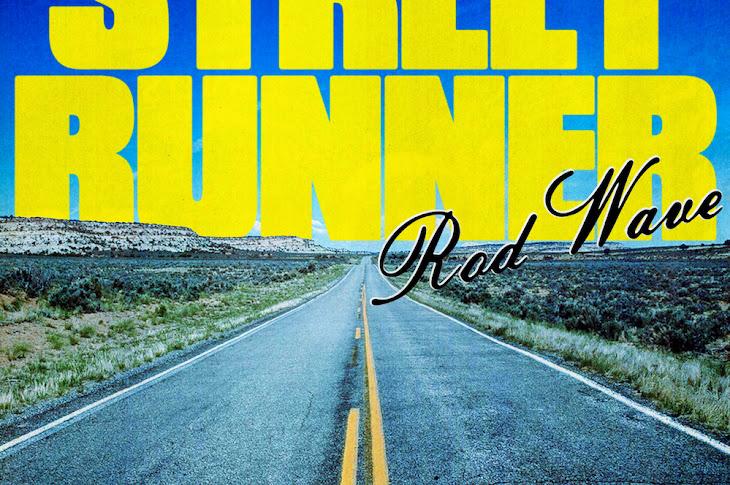 Listen: Rod Wave - Street Runner