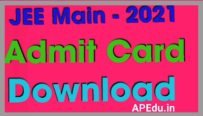 JEE Main - 2021 Admit Card Released