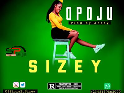 Music : Sizey _ OPOJU (Prod by Jazzy)