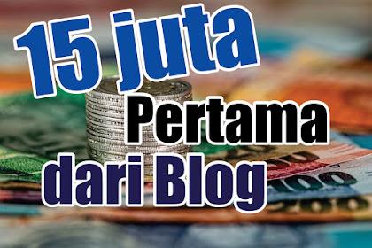 Penghasilan 15 -19 Juta Pertama dari Blog