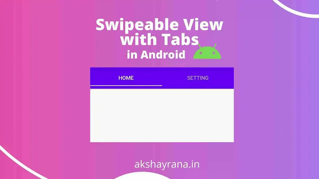 Swipeable View using ViewPager2 and TabLayout
