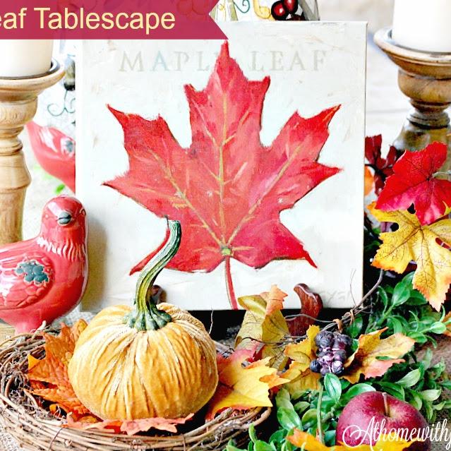 Autumn Tablescape & Maple Leaf Giveaway