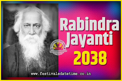 2038 Rabindranath Tagore Jayanti Date and Time, 2038 Rabindra Jayanti Calendar