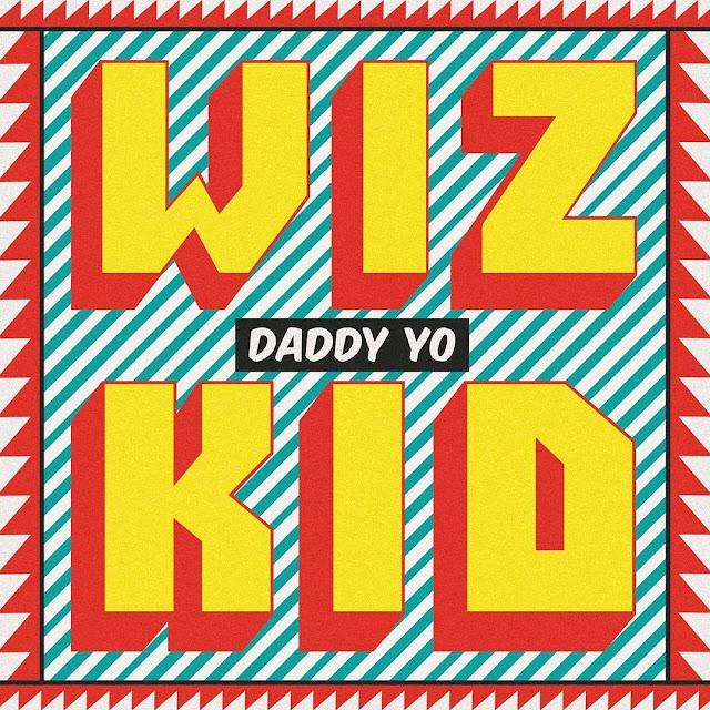 Wizkid Daddy Yo ft Efya