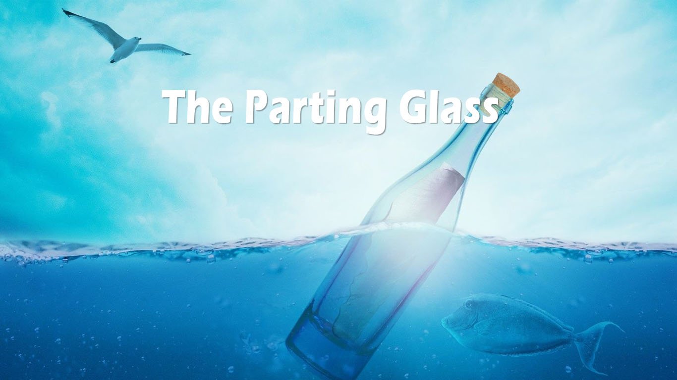 The Parting Glass Message In A Bottle