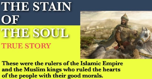 Islamic Story, The Stain of the Soul.  | newsboxwithrazi.com