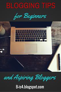 https://b-is4.blogspot.com/2014/06/blogging-tips-for-beginners-or-aspiring.html