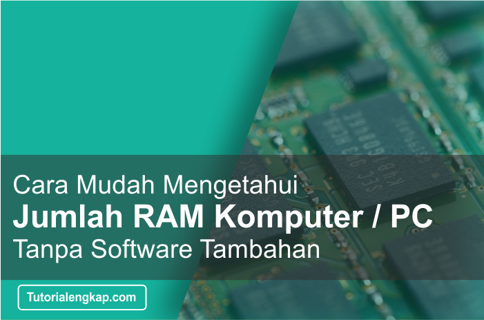 Tutorialengkap Cara Mudah Melihat jumlah RAM pada Laptop atau komputer tanpa aplikasi tambahan