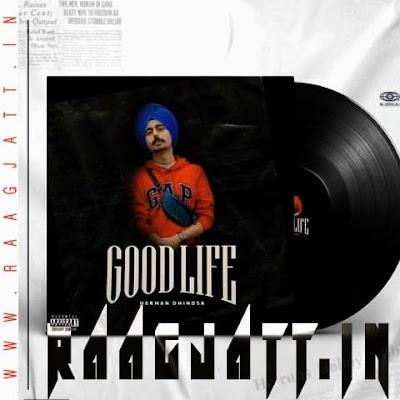 Good Life by Harman Dhindsa lyrics