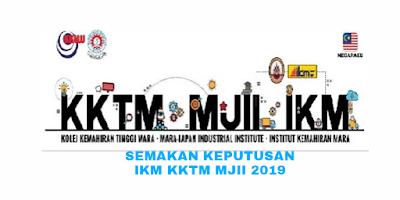 Semakan Keputusan IKM KKTM MJII 2019 Online (IPMa)