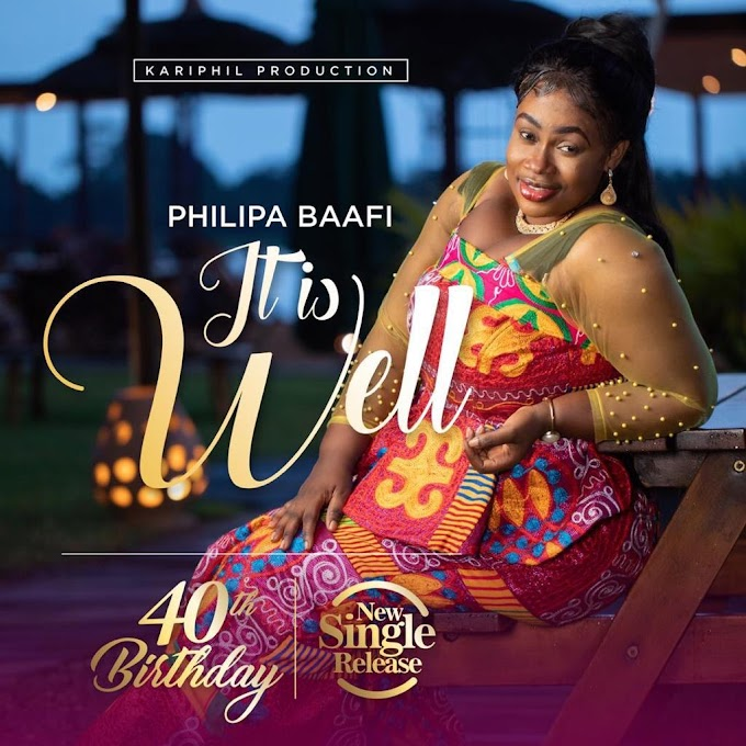 Gospel artiste Philipa Baafi returns with 'It is Well' on her 40th birthday