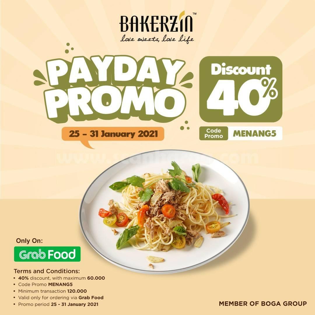 BAKERZIN Promo GRABFOOD PAYDAY – DISKON 40%
