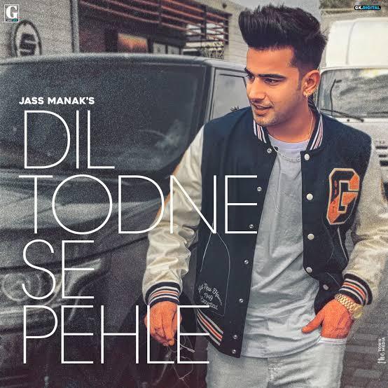Dil Todne Se Pehle Punjabi Song Lyrics, Sung By Jass Manak.