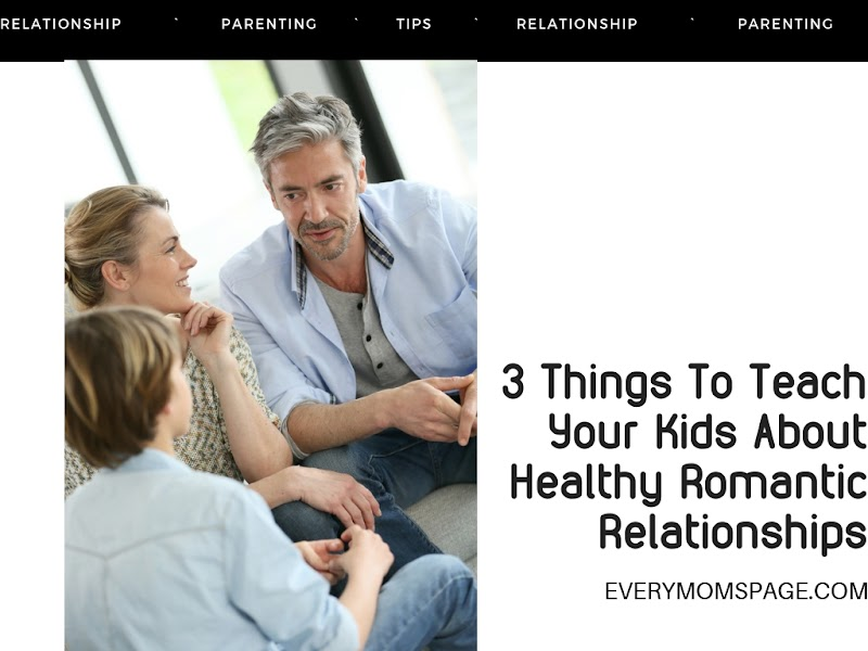 3 Things To Teach Your Kids About Healthy Romantic Relationships