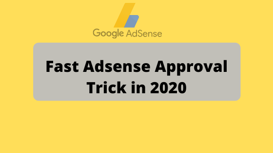 Fast Adsense Approval Trick in 2020