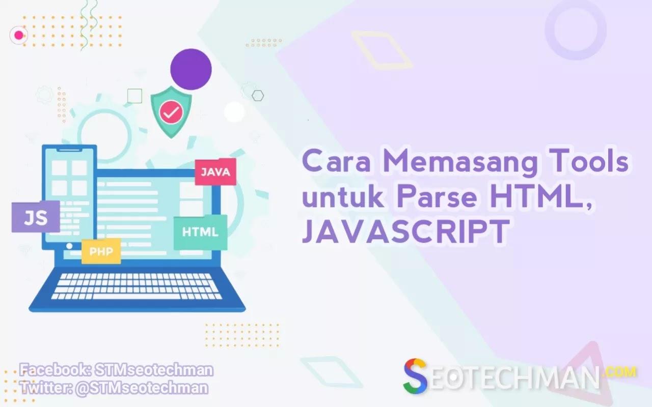 [Tutorial] Cara Memasang dan Membuat Tools untuk Parse HTML, JAVASCRIPT
