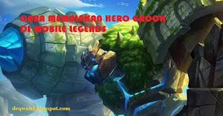 Cara Memainkan Hero Grock Mobile Legends