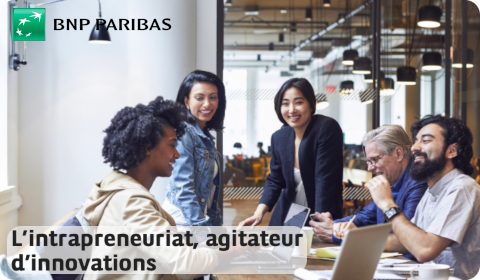 BNPP – L'intrapreneuriat, agitateur d'innovations