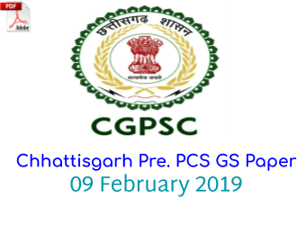 Chhattisgarh Pre. PCS GS Paper 09 February 2019