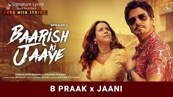Baarish Ki Jaaye Lyrics - B Praak - starring Nawazuddin Siddiqui
