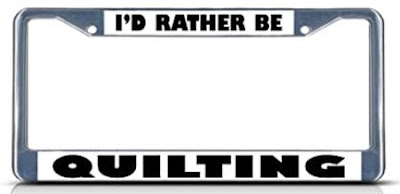 id rather be quilting license frame