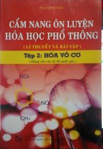 Cẩm nang ôn luyện Hóa học phổ thông - Tập 2: Hóa Vô cơ