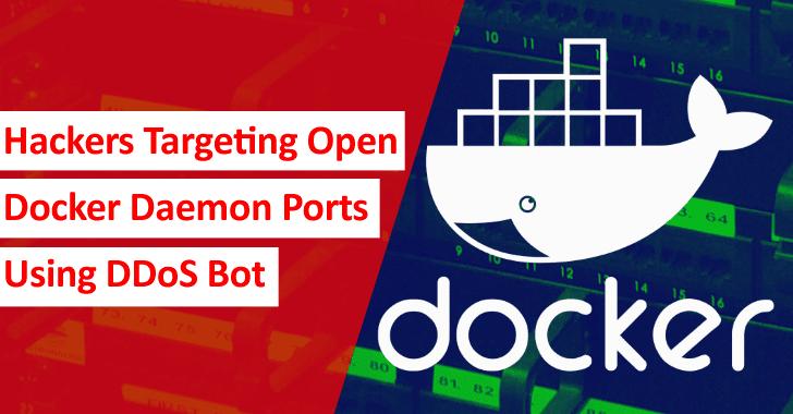 Hackers Targeting Open Docker Daemon Ports Using DDoS Bot