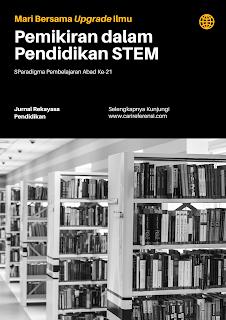 Apasih Makna STEM dalam Pendidikan Abad 21? Simak Penjelasannya