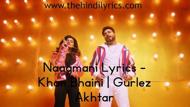 Naagmani Lyrics – Khan Bhaini  Gurlez Akhtar