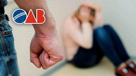 oab auxilio advogadas vitimas violencia domestica